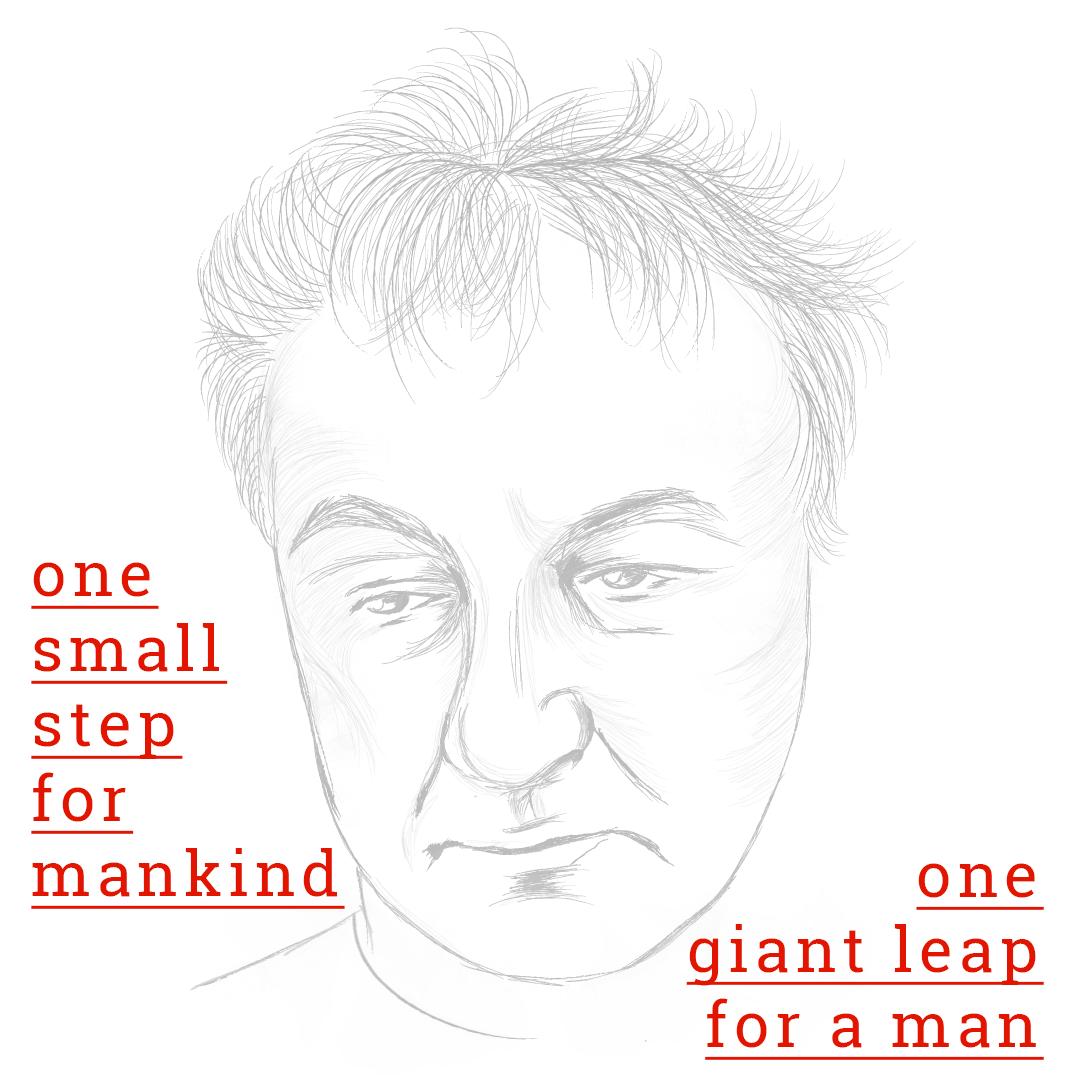 """Filler 3: Porträt des Protagonisten, in derDarstellung ausgedünnt. Daneben das Motto: """"One small step for mankind - one giant leap for a man."""""""