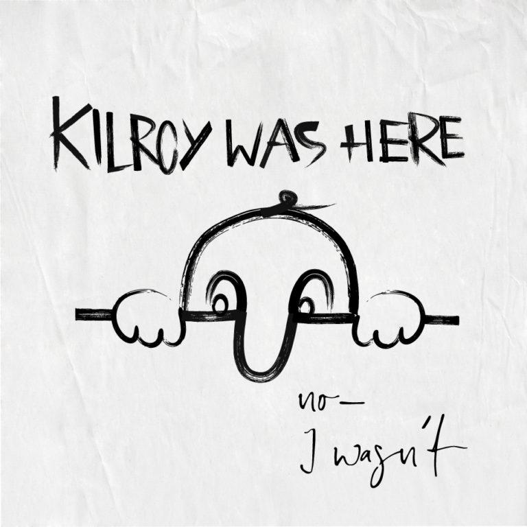 """Plakat, auf ein Gesicht gekritzelt ist, dass übereine MAuer schaut. Darüber stegt geschrieben """"Kilroy was here"""", darunterhandgeschrieben """"No, I wasn'e"""""""